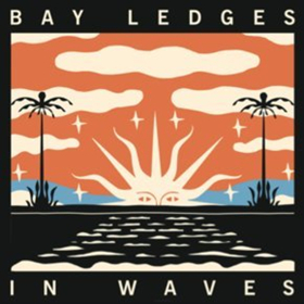 Bay Ledges to Release New EP, 'In Waves'