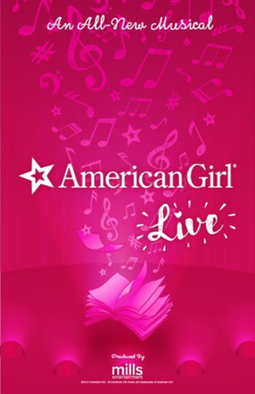 AMERICAN GIRL LIVE Comes to the Marcus Center for the Performing Arts