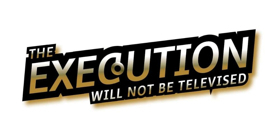 THE EXECUTION WILL NOT BE TELEVISED Promises To Be A Killer