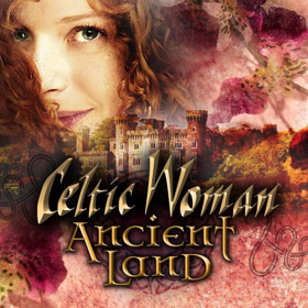 Celtic Woman's ANCIENT LAND Enters Billboard World Chart At #6