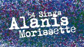 54 Sings Alanis Morissette Returns to Feinstein's/54 Below on April 24