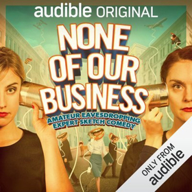 New Audible Original NONE OF OUR BUSINESS Hosted by The Templeton Philharmonic Out July 31
