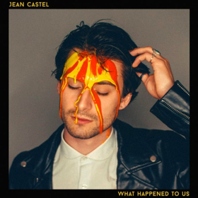 Jean Castel Debuts WHAT HAPPENED TO US at Billboard