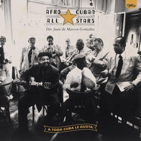 Afro-Cuban All Stars' A TODA CUBA LE GUSTA Out September 7 + U.S. Live Shows Coming
