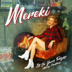 Mereki Releases Holiday Song I'LL BE YOURS TONIGHT (MERRY CHRISTMAS)