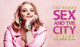 ONE WOMAN SEX AND THE CITY Comes to The Jerry Orbach Theater