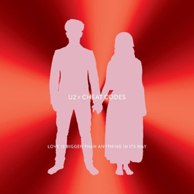 U2 & Cheat Codes Release LOVE IS BIGGER THAN ANYTHING IN ITS WAY