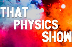 THAT PHYSICS SHOW and THAT CHEMISTRY SHOW to Move to the Playroom Theater