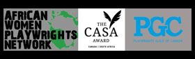 Playwrights Guild of Canada's CASA Award Honors Three Women Playwrights in South Africa