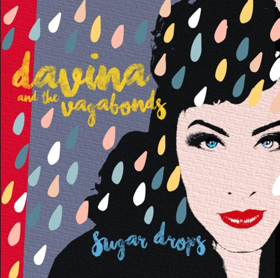 Davina And The Vagabonds Set To Release SUGAR DROPS Out 7/19