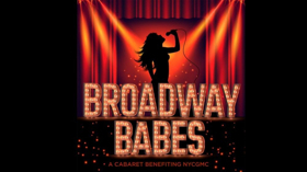 BROADWAY BABES: a Drag Cabaret Benefit Comes to Feinstein's/54 Below