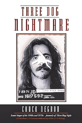 'Three Dog Nightmare: The Chuck Negron Story' Autobiography Available Today