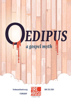 Firehouse Announces Cast And Creative Team Of OEDIPUS, A GOSPEL MYTH
