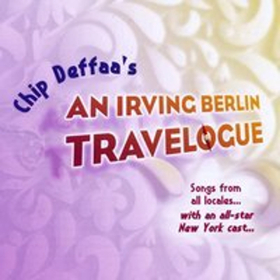 Chip Deffaa's AN IRVING BERLIN TRAVELOGUE Album Is Released Today