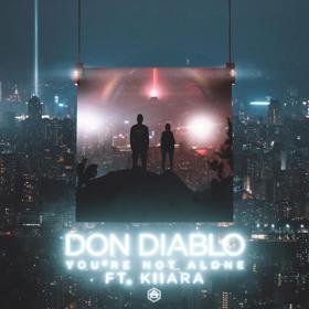 Don Diablo Releases YOU'RE NOT ALONE ft. Kiiara
