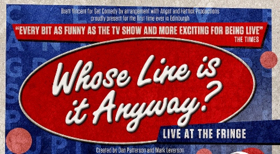 WHOSE LINE IS IT ANYWAY? Comes to The Fringe