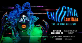 Lady Gaga Launches Exclusive Las Vegas Residency, ENIGMA, on December 28