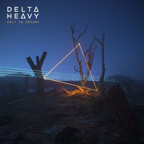 Delta Heavy Announce New Album, 'Only In Dreams' and Tour