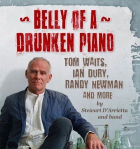 Stewart D'Arrietta and His Band Present the World Premiere of BELLY OF A DRUNKEN PIANO