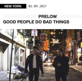 PRELOW Unveil New Single GOOD PEOPLE DO BAD THINGS Available Today
