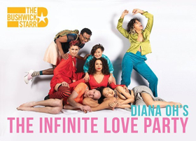 The Bushwick Starr Presents Diana Oh's THE INFINITE LOVE PARTY
