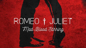 Contender Charlie and China Plate Present ROMEO AND JULIET - MAD BLOOD STIRRING