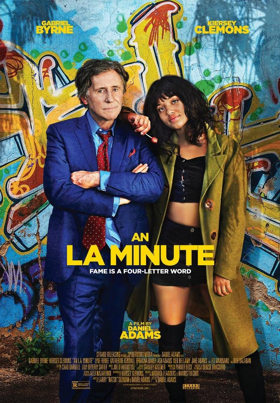 AN L.A. MINUTE Starring Kiersey Clemons and Gabriel Byrne Opens in Theaters 8/24