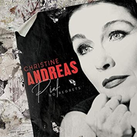 BWW Album Review: Christine Andreas' PIAF - NO REGRETS is a Gorgeous Celebration of France's Most Famous Singer
