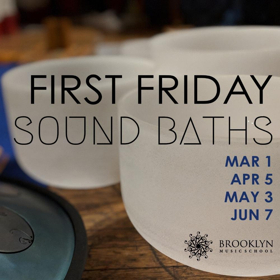 Brooklyn Music School Announces FIRST FRIDAY SOUND BATHS