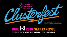 CLUSTERFEST Presented By Comedy Central and Superfly Returning To San Fransisco This Summer