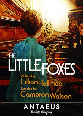 Antaeus Opens 2018-19 Season With THE LITTLE FOXES