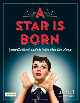 Lorna Luft Pens Book About Mother, Judy  Garland, and A STAR IS BORN