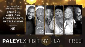 The Paley Center Announces SHAPING OUR NATION'S STORY: AFRICAN-AMERICAN ACHIEVEMENTS IN TELEVISION
