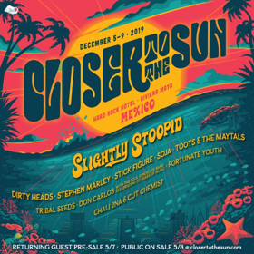 Closer to the Sun Announces 2019 Details for Slightly Stoopid's Concert Vacation