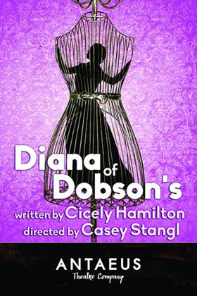 1908 Romantic Comedy DIANA OF DOBSON'S Gets Rare Revival at Antaeus
