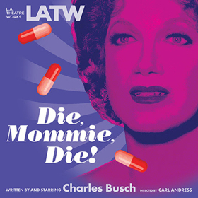 Charles Busch RecordsDIE MOMMIE DIE at UCLA's James Bridges Theater