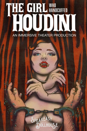 Cynthia Von Buhler's Immersive THE GIRL WHO HANDCUFFED HOUDINI To Premiere Off-Broadway