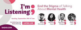 Entercom Announces Broadcast of 'I'm Listening' for Mental Health Awareness with Pearl Jam, Michael Phelps, Mike Shinoda, and Alessia Cara