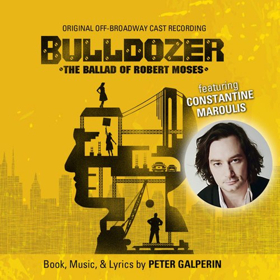Broadway Records Releases BULLDOZER: THE BALLAD OF ROBERT MOSES, 1/25
