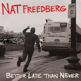 Nat Freedberg to Release Solo Album, 'Better Late Than Never'