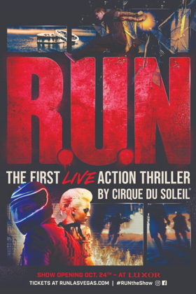 R.U.N., the First Live Action Thriller By Cirque Du Soleil Will Premiere At Luxor In Las Vegas