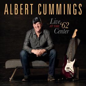 Blues Rocker Albert Cummings Releases CD/DVD/Blu-ray, LIVE AT THE 62 CENTER