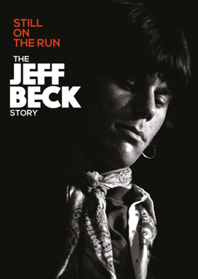 STILL ON THE RUN: THE JEFF BECK STORY Coming to DVD & Blu-Ray May 18