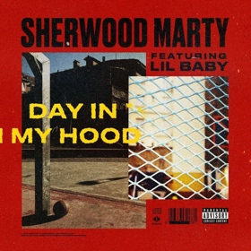 Lil Baby & Sherwood Marty Link Up For DAY IN MY HOOD Music Video