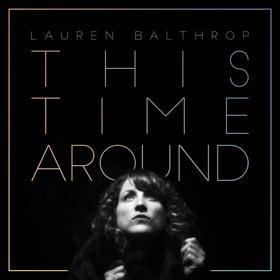 Lauren Balthrop Releases 'This Time Around'