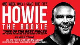 Red Line Productions Presents HOWIE THE ROOKIE at Sydney's Old Fitz Theatre