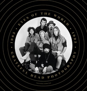 New Book 'Eyes of the World: Grateful Dead Photography 1965 – 1995' Out Today