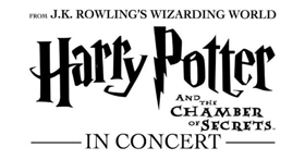The Harry Potter Film Concert Series Returns to Ovens Auditorium With Harry Potter And The Chamber Of Secrets In Concert