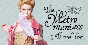 Red Bull Theater Presents the New York Premiere of David Ives's  THE METROMANIACS