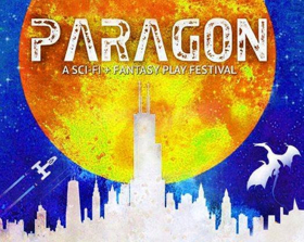 PARAGON Fest, a Sci-Fi and Fantasy Play Festival, Announces Lineup at Otherworld Theatre of Chicago